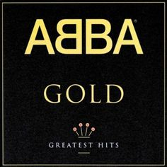 ABBA - Gold: Greatest Hits OK BUBBLE GUMMY .. TACKY MUSIC BUT COME ON YOU HAVE TO ADMIT IT .. ITS CHEAPER THAN PROZAC.. MAMA MIA