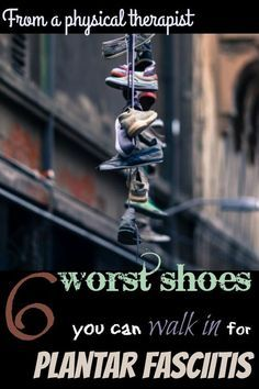 6 worst shoes you can walk in for plantar fasciitis http://bemyhealer.com/worst-shoes-plantar-fasciitis/