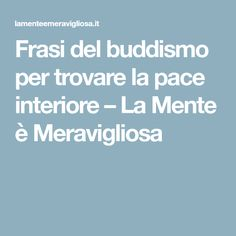 Frasi del buddismo per trovare la pace interiore – La Mente è Meravigliosa