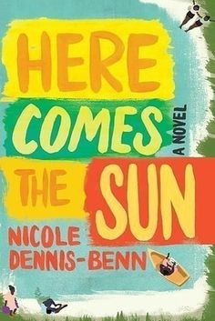 Here Comes the Sun by Nicole Dennis-Benn | The 24 Best Fiction Books Of 2016