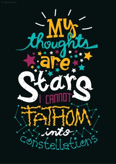 My thoughts are stars I can't fathom into constellations. #tfios #books #design #poster #typography