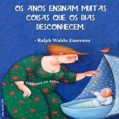 Ralph Waldo Emerson - Filósofo e poeta americano.