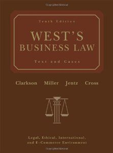 West's Business Law: Text and Cases - Legal, Ethical, International, and E-Commerce Environment, 10th Edition by Kenneth W.(Kenneth W. Clarkson) Clarkson. $2.39. Publisher: Thomson/West; 10th edition (November 2005). 1400 pages. Author: Gaylord A. Jentz. Publication: November 2005. Edition - 10th