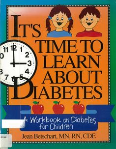 It's Time to Learn About Diabetes - A workbook  on diabetes for children by Jean Betschart