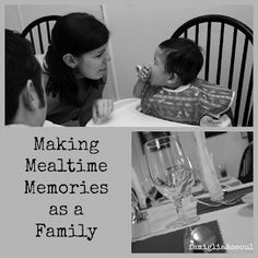 famiglia: Making Mealtime Memories as a Family ~ Simple Ideas that will bring a smile to your child's face during mealtime!