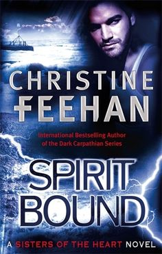 Sisters of the Heart series - (Book #2 Spirit Bound) - Christine Feehan