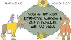 Video of the Week: Empowering Autonomy and Self in Individuals with AAC Needs : PrAACtical AAC San Francisco State University, Self Advocacy, Communication Studies, Self Determination, Assessment, Language, Thoughts, Writing, Learning