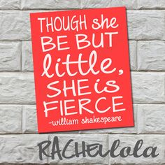 INSTANT DOWNLOAD - And though she be little, Digital Print