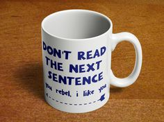 Don't Read The Next Sentence | Rebel Mug | Funny Coffee Mug Saying | Humor Mugs | Birthday Gift Present | Funny Coffee Mug | 11oz Ceramic 75