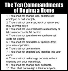 10 Commandments for Home Buyers!  Call Me for Additional Information regarding Buying a Home!  Bobette Cawthon, Century 21 Broughton Team, Quincy, Illinois 62301 (217) 242-4352