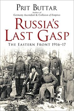 Russia's Last Gasp: The Eastern Front 1916-17 (General Mi... https://www.amazon.com/dp/147281276X/ref=cm_sw_r_pi_dp_x_.RObyb6S2RMXV