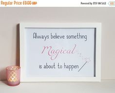 Always Believe Something Magical is about to happen