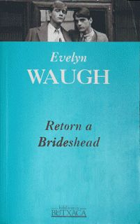 Retorn a Brideshead d'Evelyn Waugh spotify:track:4ly4MEieUvwIJubydRsh3G http://www.youtube.com/watch?v=UMvI0EHhArE
