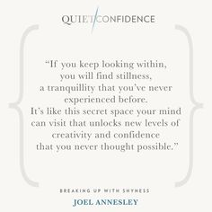 15 Quotes From Quiet Confidence: Breaking Up With Shyness - Quietly Successful: Unlock The Authentic Leader Within Quiet Confidence, Secret Space, Success Coach, Hypnotherapy, Breakup, Clinic, Mindfulness, Life Coaching, Thoughts
