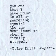 Post with 56 votes and 1686 views. Shared by A collection of beautiful short poetry by Tyler Knott. Poetry Quotes, Words Quotes, Me Quotes, Peace Quotes, Sayings, Qoutes, Find Myself Quotes, Quotes To Live By, Tyler Knott Gregson Quotes