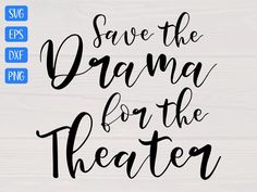 Funny Shirts, Theater, Shirt Designs, Drama, Cricut, Projects, Etsy, Ideas, Log Projects