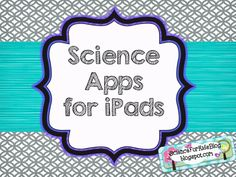 Science Apps for iPads...science for kids (good blog too)