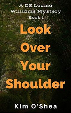 Look Over Your Shoulder (DS Louisa Williams Book Book 1, Ds, My Books, Amazon, Shoulder, Amazons, Riding Habit