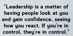 This a great quote to me because i am a team captain of every sport i play and it does take leadership and confidence to be a captain.