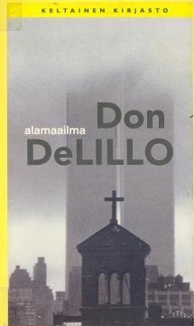 DeLillo: Alamaailma 1997 suom. 1999