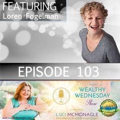 """Are you excited to meet this week's Wealthy Wednesday Show guest, Loren Fogelman - Business Success Solution? I am going to be talking to Loren about """"Get Paid What You're Worth"""" – How to Get Potential Clients Excited to Work with You"""". ***New Show! New Time! We now air at 12 Noon pst so those in the eastern time zone will enjoy us too!*** So don't forget to tune in with us at http://tobtr.com/9795693 on February 15, 2017 – 12pm PST"""