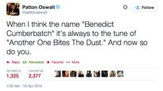 """""""Benedict Cumberbatch"""" to the tune of """"Another One Bites the Dust"""". DAMMIT, OSWALT."""
