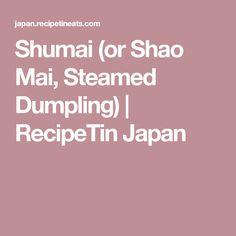 Shumai (or Shao Mai, Steamed Dumpling) | RecipeTin Japan