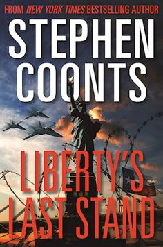 Liberty's Last Stand by Stephen Coonts New York Times bestselling author Stephen Coonts delivers another nail-biting thriller starring CIA Director Jake Great Books, New Books, Liberty, Outdoor Stage, Community Library, Last Stand, Ebooks Online, Thriller Books, Price Book