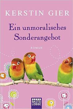 Ein unmoralisches Sonderangebot: Roman Allgemeine Reihe. Bastei Lübbe Taschenbücher: Amazon.de: Kerstin Gier: Bücher