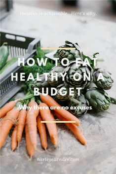 Eating Healthy on a Budget. Why there are NO EXCUSES. Harley Ellender shares all of her healthy eating tips while sticking to a tight budget. via Ellender Healthy Diet Tips, Healthy Menu, Healthy Eating Habits, Healthy Eating Recipes, Whole Food Recipes, Healthy Snacks, Lunch Recipes, Paleo Recipes, Breakfast Recipes