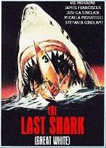 The Last Shark (1981) $19.99; aka's: L' Ultimo Squalo/Great White; An enormous and angry 35-foot Great White Shark takes revenge on humans when they build a beach just for swimmers by a coastal town. After several shark attacks, and the mayor does nothing to stop it, James Franciscus and Vic Morrow sail in pursuit to kill it.