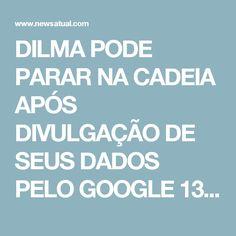 DILMA PODE PARAR NA CADEIA APÓS DIVULGAÇÃO DE SEUS DADOS PELO GOOGLE  13 de junho de 2017 News Atualdilma, prisão GOSTOU? AJUDE DIVULGAR COMPARTILHE NO SEU FACEBOOK E NO TWITTER     Para o desespero de Gleisi Hoffmann e de Lindbergh Faria, que consideram Dilma Rousseff uma 'ex-presidenta inocenta', a Lava Jato espera para os próximos dias uma resposta do Google sobre os IPs da conta de e-mail em que a ex-presidente Dilma Rousseff, a Iolanda, conversava com Mônica Moura, a mulher e sócia do…