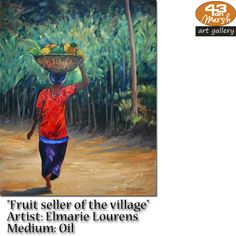 """""""Fruit Seller of the Village"""" Oil on canvas by Elmarie Lourens Contact 43 on Marsh should you be interested in a work: 083 390 8000 Artist Painting, Oil Paintings, Pastels, Oil On Canvas, Art Gallery, Fruit, Art Museum, Painted Canvas, Fine Art Gallery"""