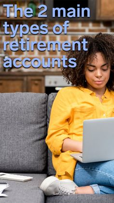 The 2 main types of retirement accounts tax your money differently, and knowing which to use could be the key to saving even more