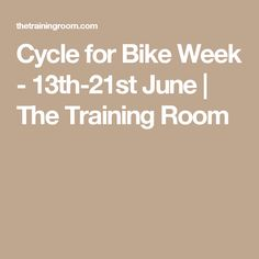 Cycle for Bike Week - 13th-21st June | The Training Room