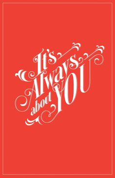 It's Always about You on Behance