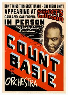 Jazz Fan Art: Count Basie and His Orchestra (show poster) Posters Uk, Band Posters, Cool Posters, Type Posters, Theatre Posters, Retro Posters, Movie Posters, Norman Rockwell, Festival Jazz