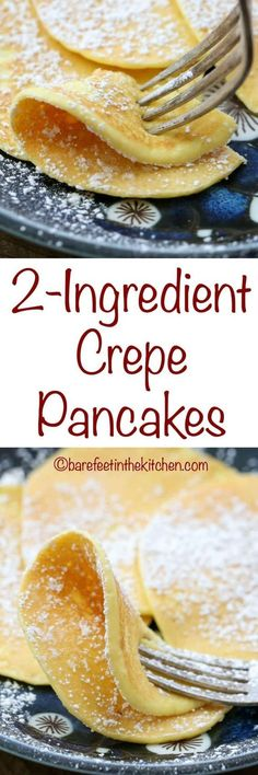 2-Ingredient Pancakes are more crepe than heavy fluffy pancake - make them with sweet or savory toppings! get the recipe at barefeetinthekitchen.com
