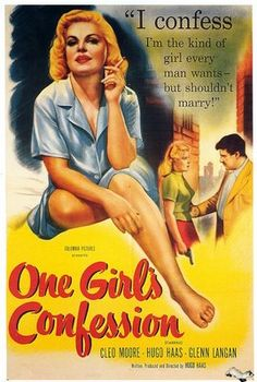 """'One Girl's Confession' 1953 B-Grade Film Noir starring Cleo Moore, Hugo Haas. """"I confess, I'm the kind of girl every man wants -- but shouldn't marry! Good Girl, Up Girl, National Lipstick Day, Beautiful Posters, First Girl, Vintage Movies, Classic Movies, Vintage Advertisements, Vintage Ads"""