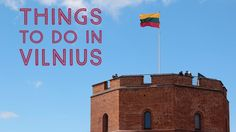 Things to Do in Lithuania's Capital City