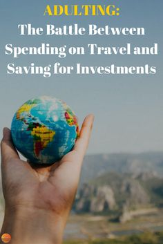 Adulting: The Battle Between Spending on Travel and Saving for Investments | I haven't traveled in months. I don't even have a trip planned. I'm searching for the balance between investing for my future and spending on travel now. via @aweinclusive