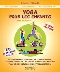 Yoga pour les enfants - Le guide pratique livre + CD: Amazon.fr: France Hutchison: Livres
