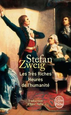 Amazon.fr - Les Très Riches Heures de l'humanité - Stefan Zweig, Alzir Hella - Livres