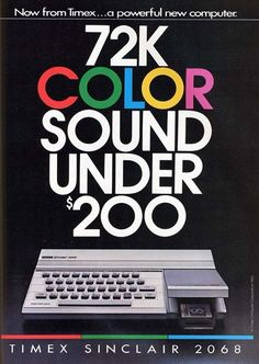 Timex Sinclair 2068 computer sold in the USA, Portugal and Poland only. It was based on the Sinclair ZX Spectrum. Computer Case, Gaming Computer, Vintage Advertisements, Vintage Ads, Apple Iic, Consoles, Old Games, Magazine Ads, Old Tv