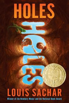 Carole's Chatter: Holes by Louis Sachar Books For Boys, Childrens Books, Tween Books, New York Times, Holes Book, Toys For Little Kids, Louis Sachar, Newbery Medal, Newbery Award