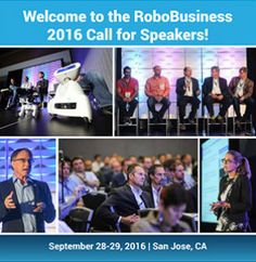 RoboBusiness 2016 Call for Speakers - Robotics Trends