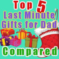 Last Minute Gifts for Dad | Top Five Compared