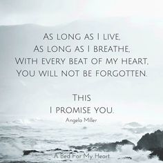 You will not be forgotten...this I promise you ❤️