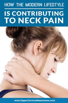 How the Modern Lifestyle Is Contributing to Neck Pain - Upper Cervical Awareness Neck Problems, Neck Pain Relief, Social Media Apps, Neck And Shoulder Pain, Feeling Stressed, Psychology Today, Pain Management, Chronic Fatigue, Turning