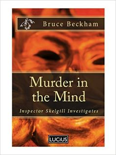 Amazon.com: Murder in the Mind (Detective Inspector Skelgill Investigates Book 6) eBook: Bruce Beckham: Kindle Store